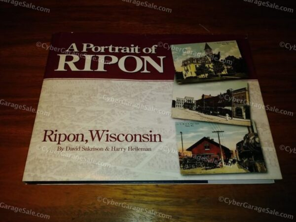 A Portrait of Ripon: Historic photographs of Ripon, Wisconsin SIGNED